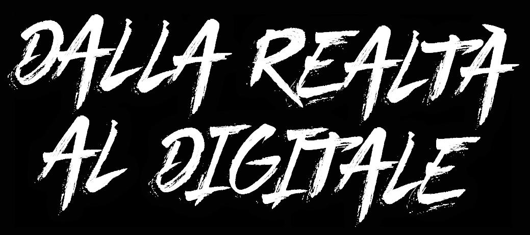 Dalla realtà al digitale